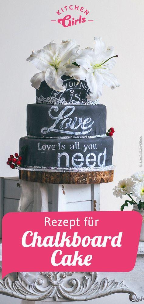 Chalkboard Cake Die Kreidetorte Mit Unserem Rezept Kannst Du Die