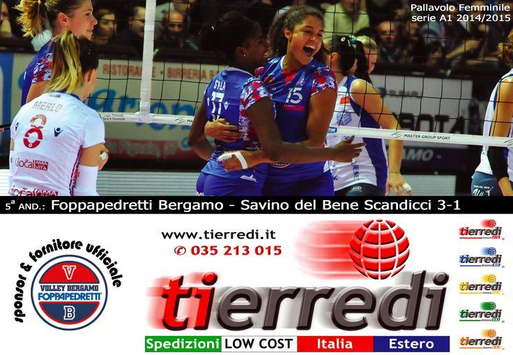 Pallavolo Femminile serie A1 2014/2015 5a and.: Foppapedretti Bergamo - Savino del Bene Scandicci 3-1  Tierredi & lo sport • ✆ 035 213 015 • www.tierredi.it
