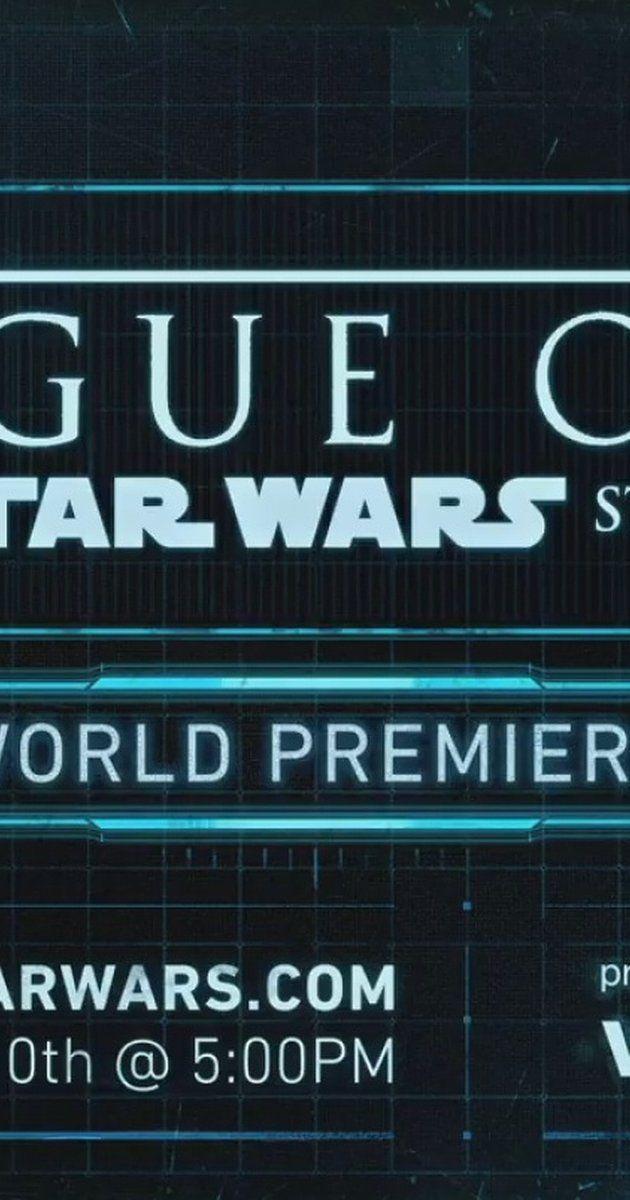 Rogue One: A Star Wars Story - World Premiere (TV Movie 2016) - IMDb