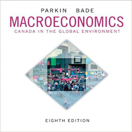 Test Bank For Macroeconomics Canada In The Global