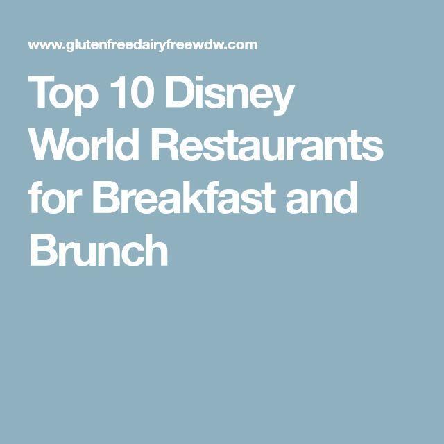 Top 10 Disney World Restaurants for Breakfast and Brunch
