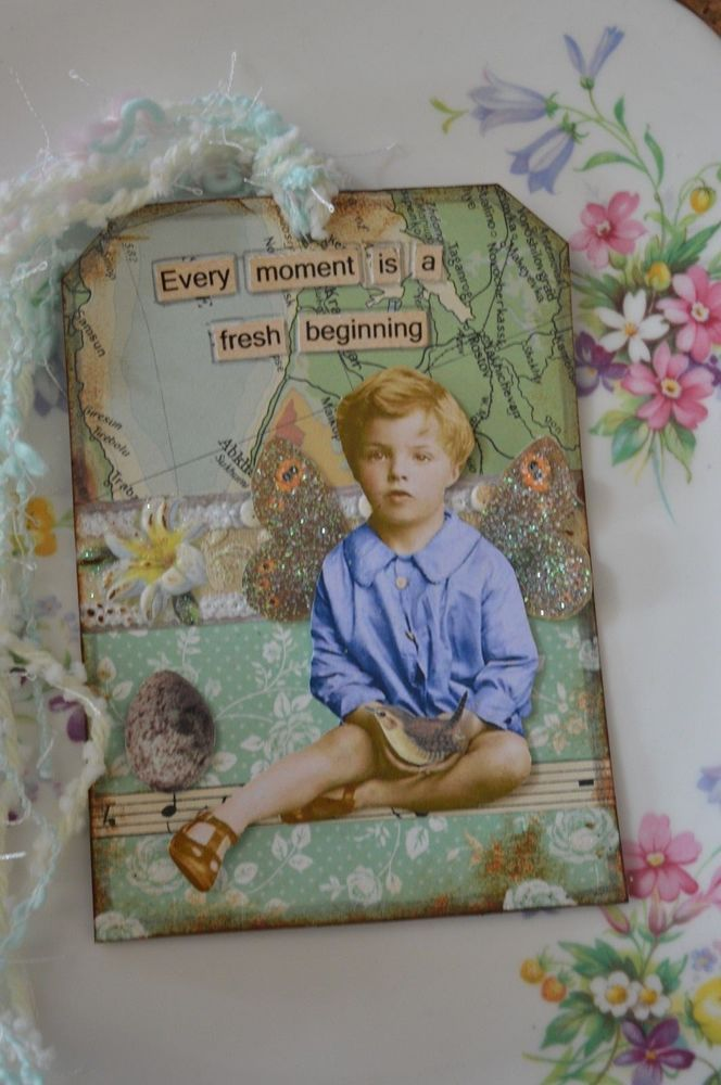EVERY MOMENT IS A FRESH BEGINNING - MIXED MEDIA JOURNAL/ART COLLAGE TAG  | eBay