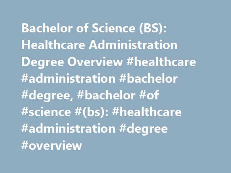 Bachelor of Science (BS): Healthcare Administration Degree Overview #healthcare #administration #bachelor #degree, #bachelor #of #science #(bs): #healthcare #administration #degree #overview http://massachusetts.nef2.com/bachelor-of-science-bs-healthcare-administration-degree-overview-healthcare-administration-bachelor-degree-bachelor-of-science-bs-healthcare-administration-degree-overview/  # Bachelor of Science (BS): Healthcare Administration Degree Overview Essential Information Health…