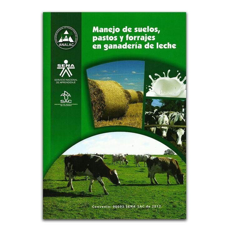 Manejo de suelos, pastos y forrajes en ganadería de leche - María de las Mercedes Knowles y Marco Heli Franco - Produmedios www.librosyeditores.com Editores y distribuidores.