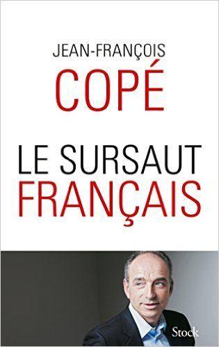 Amazon.fr - LE SURSAUT FRANCAIS - Jean-François Copé - Livres
