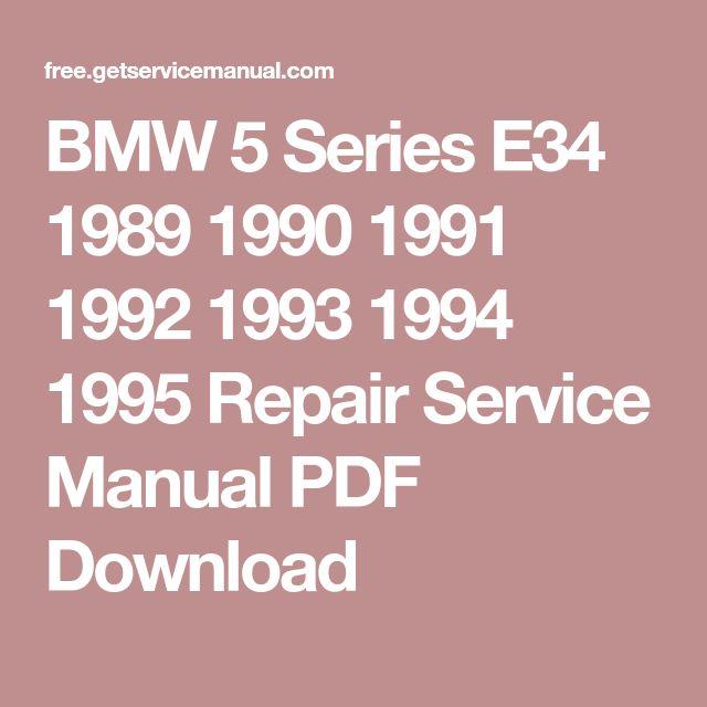 BMW 5 Series E34 1989 1990 1991 1992 1993 1994 1995 Repair Service Manual PDF Download