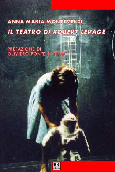 My mongraphy about Robert Lepage
