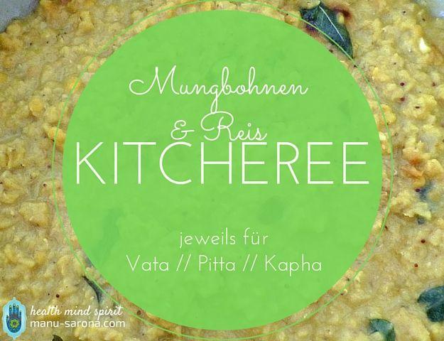Es gibt viele Varianten von Kitchari, Kitchare, Kitcheri, Kichari oder auch…