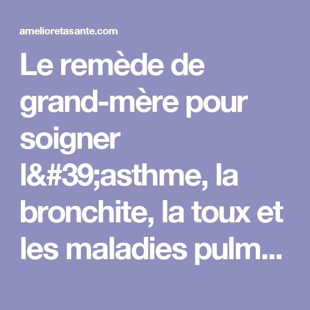 17 meilleures id es propos de soigner une bronchite sur pinterest remede bronchite - Remede de grand mere pour assouplir le cuir ...