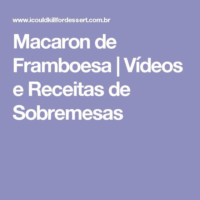 Macaron de Framboesa | Vídeos e Receitas de Sobremesas