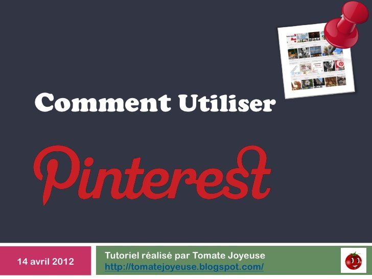 Tutoriel comment utiliser #Pinterest par TomateJoyeuse, via Slideshare http://tomatejoyeuse.blogspot.com/