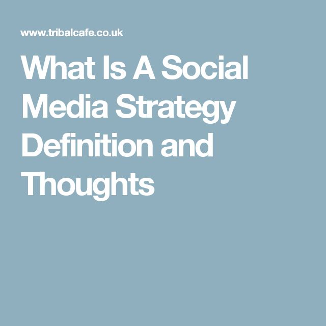 What Is A Social Media Strategy Definition and Thoughts