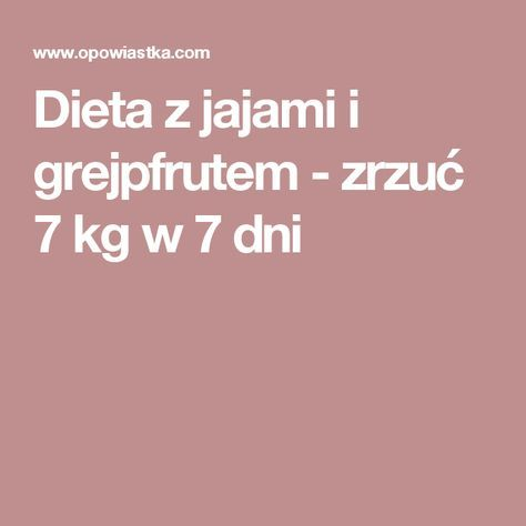 Dieta z jajami i grejpfrutem - zrzuć 7 kg w 7 dni