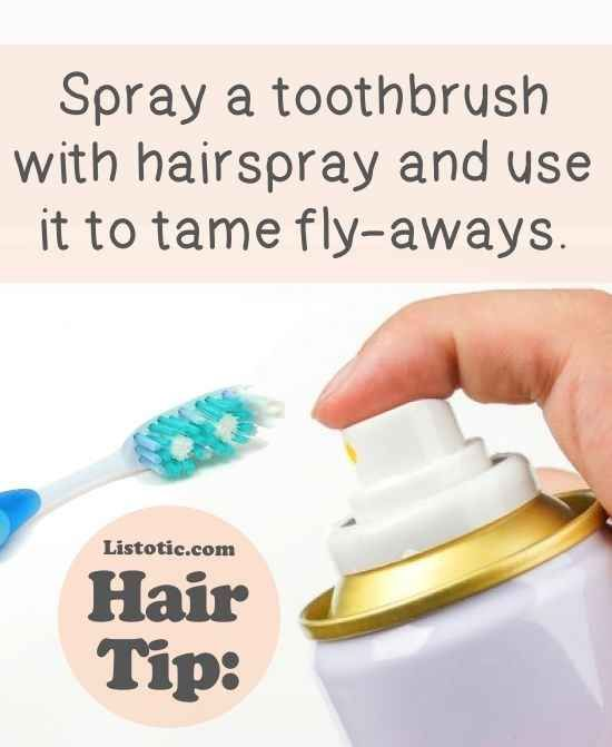 Quickly tame flyaway strands with a toothbrush. | 26 Lazy Girl Hairstyling Hacks