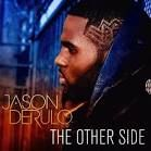 The other side by Jason Derulo amazing song
