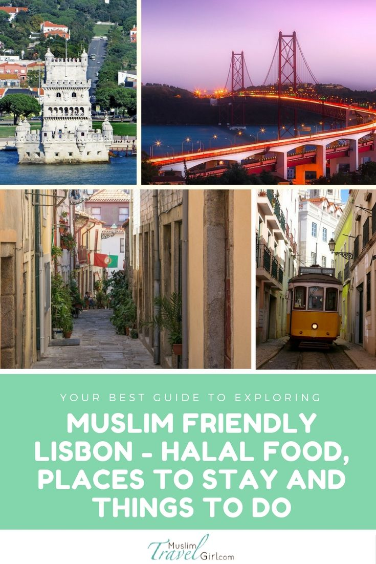 Your Best Guide To Exploring Muslim Friendly Lisbon Halal Food Places To Stay And Things To Do Muslimtravelgirl Portugal Travel Guide Cool Places To Visit Places In Portugal