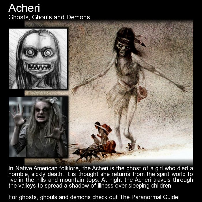Acheri. The ghost of a girl who died a horrible, disease filled death returns to cast sickness over other sleeping children. http://www.theparanormalguide.com/blog/acheri