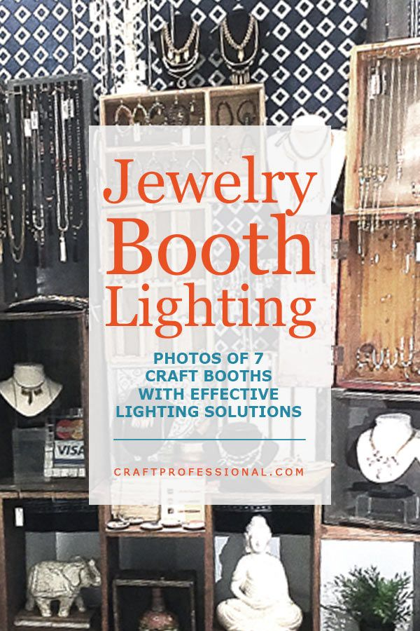 7 photos of booths with smart lighting solutions. http://www.craftprofessional.com/jewelry-display-lighting.html