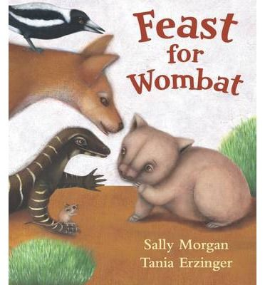 Feast for Wombat : Hardback : Sally Morgan, Tania Erzinger : 9781742990187