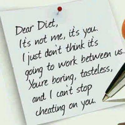 Dear diet....F*** off!!!!!!