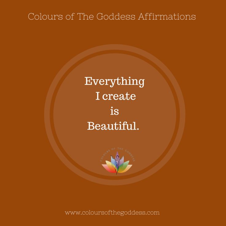 Everything I Create is Beautiful. #selflove #coloursofthegoddessaffirmations #selfempowerment