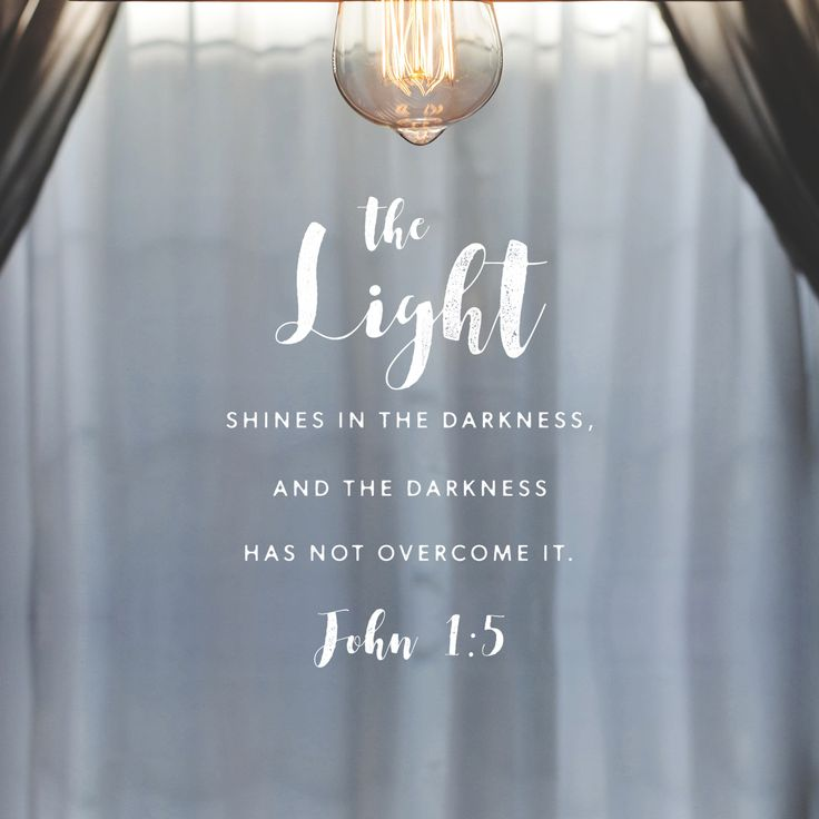 """""""A luz resplandece nas trevas, e as trevas não prevaleceram contra ela."""" Jo 1:5"""