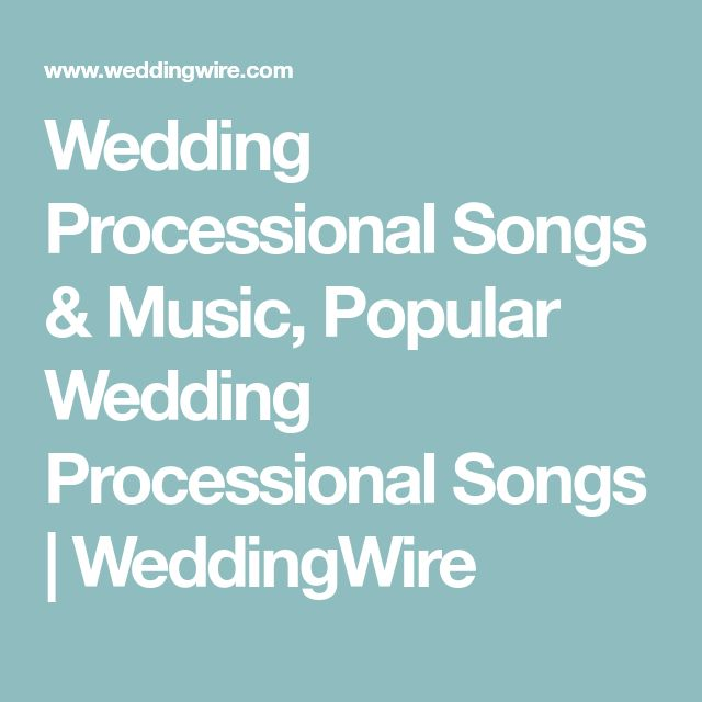 Wedding Processional Songs Music Popular