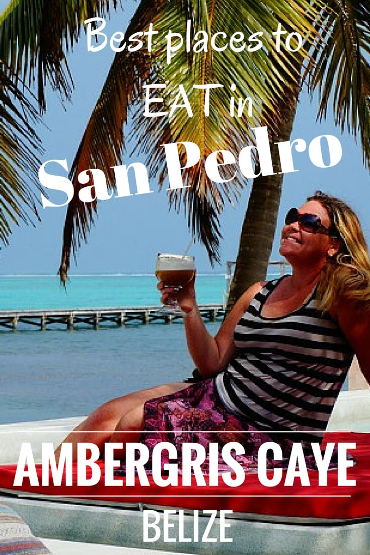 Best Ambergris Caye Restaurants: Where To Eat In San Pedro. It was tough work but we found some great places to eat in San Pedro. TRAVEL WITH BENDER   Food Travel in Belize.