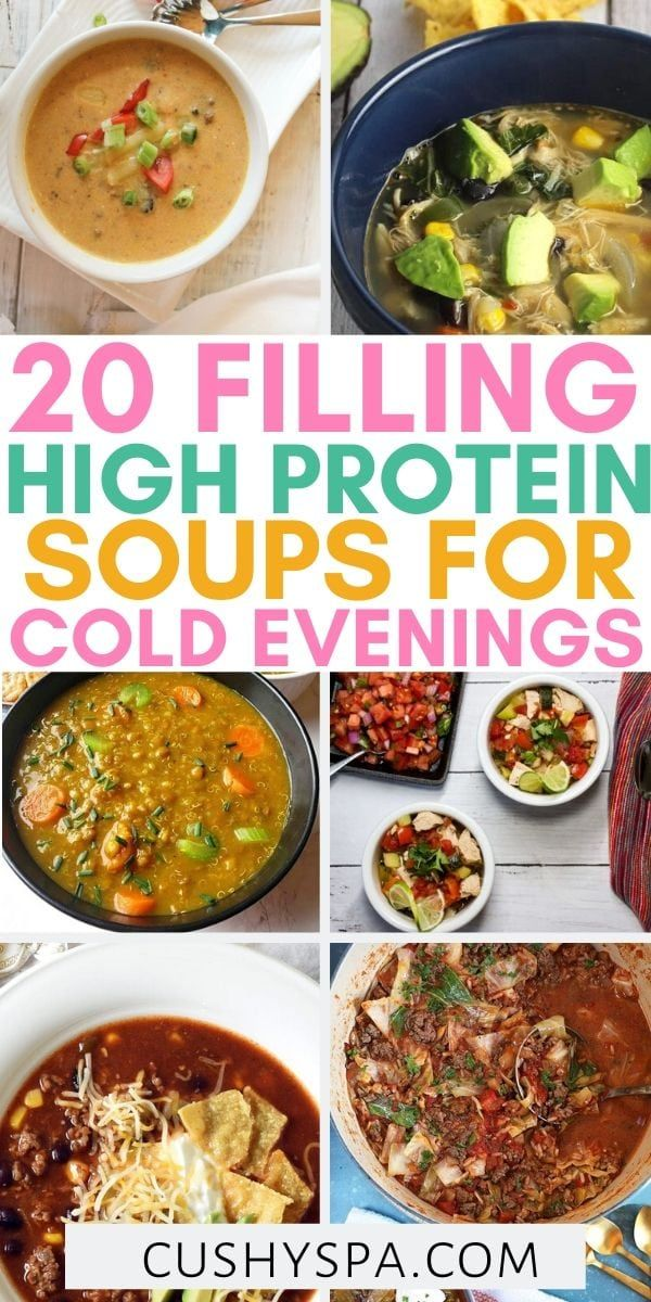 20 Filling High Protein Soup Recipes Healthy Soup Recipes Clean Eating Protein Soup Recipes Protein Soups