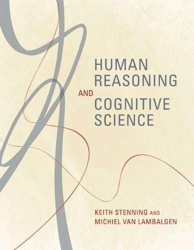 Human Reasoning and Cognitive Science de Keith Stenning