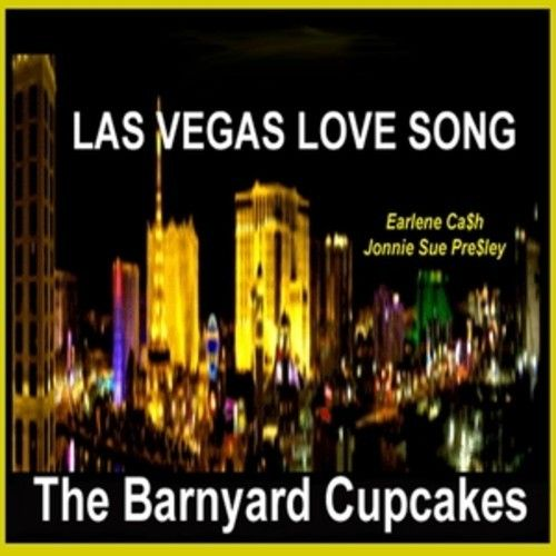 LAS VEGAS LOVE SONG by The Barnyard Cupcakes by TheBarnyardCupcakes on SoundCloud