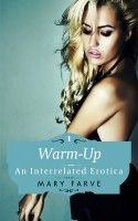 Smashwords – Warm-Up: A Taboo, Pseudo Interrelated Erotica – a book by Mary Farve