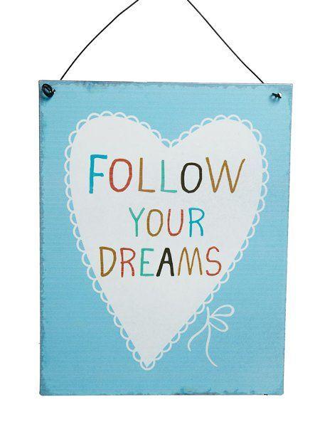 Kyltti Follow your dreams