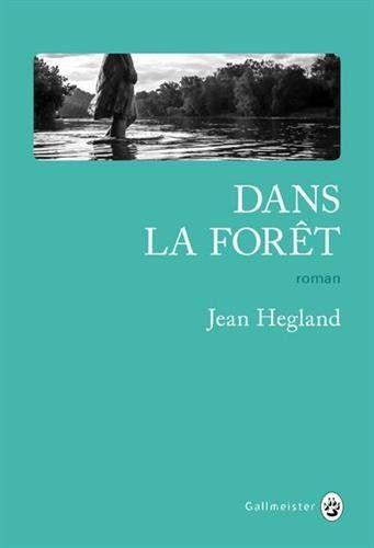 Dans la forêt / Jean Hegland. R HEG