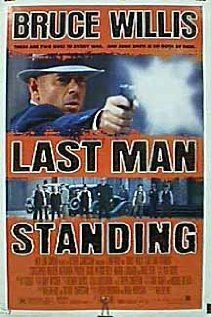 Last Man Standing. I think this is a very good movie that doesn't get mentioned much when gangster movies are rated. i liked it alot. 5 of 5