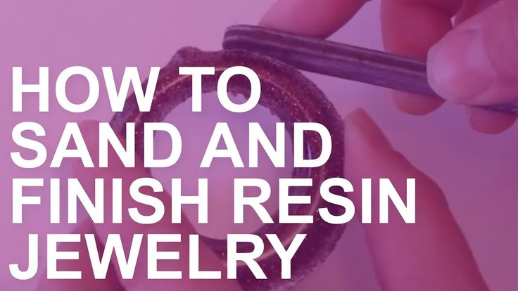 How to Sand and Finish Resin Jewelry