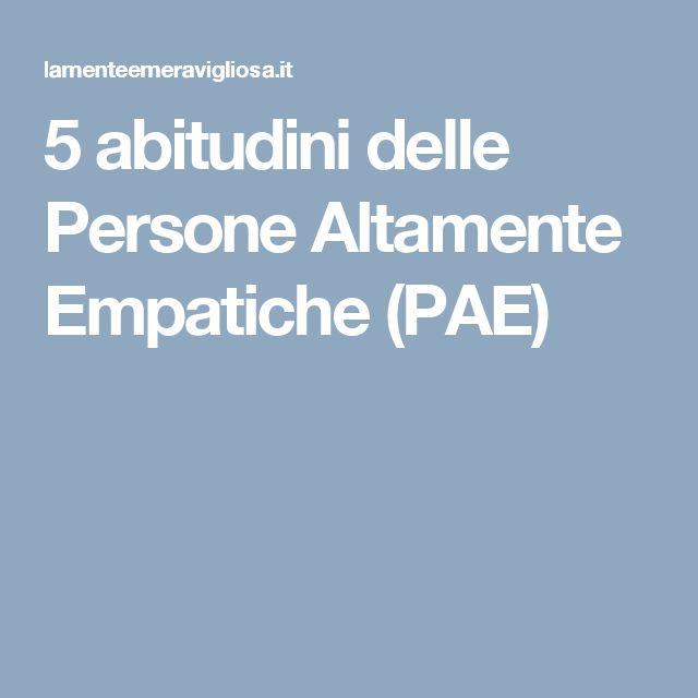 5 abitudini delle Persone Altamente Empatiche (PAE)
