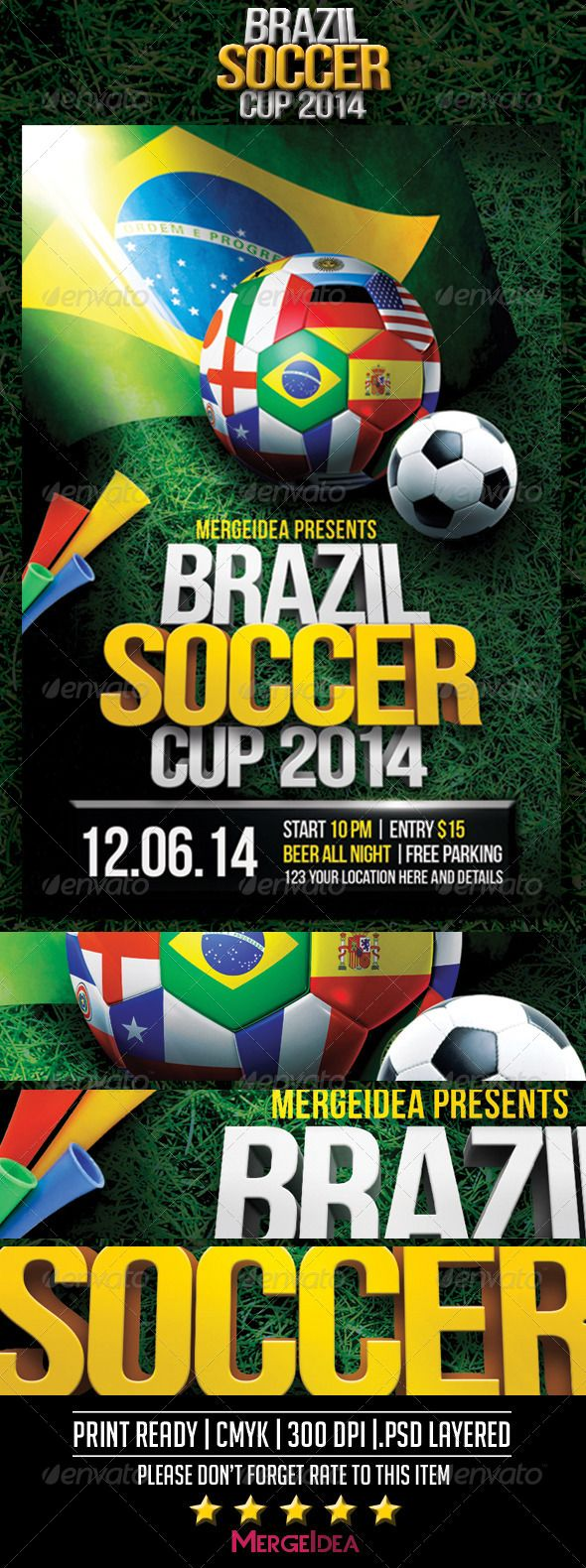 Brazil Soccer World Cup Flyer A Soccer Cup flyer design template for invitation to the Brazil World Cup 2014 on Jun 12th to July 13th. Easy to modify and text editable.Features1 PSD Files Print Ready (CMYK, 300 DPI) Size 46 inches with .25 inches bleeds All El