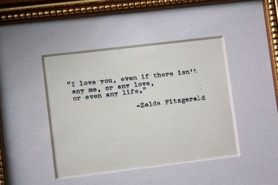 zelda fitzgerald quote typed and framed in a gilded 5 by 7