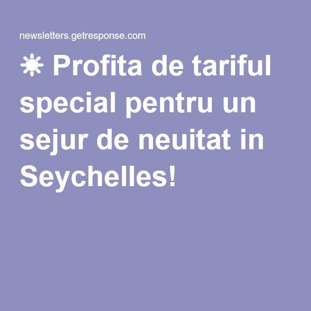 ☀ Profita de tariful special pentru un sejur de neuitat in Seychelles!