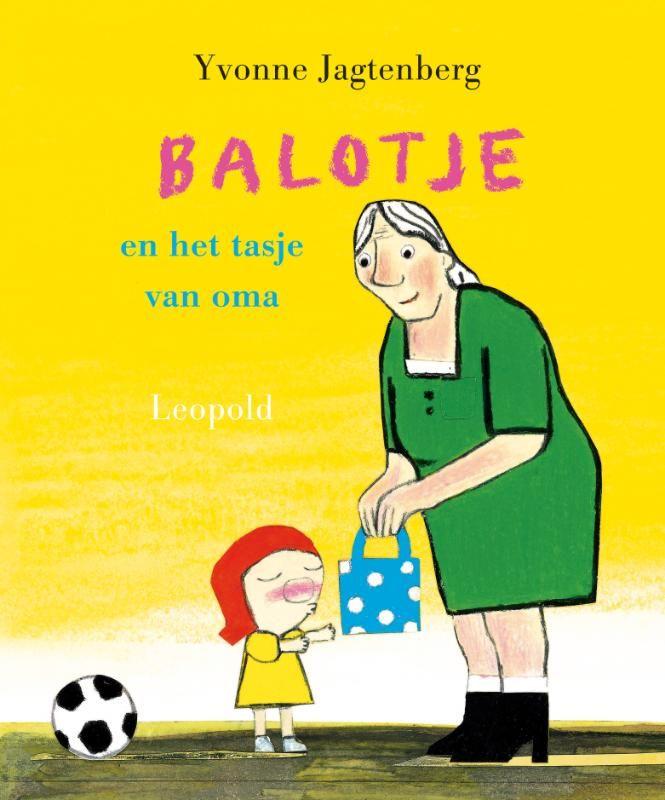 Balotje en het tasje van oma (Boek, Derde druk) door Yvonne Jagtenberg   Literatuurplein.nl