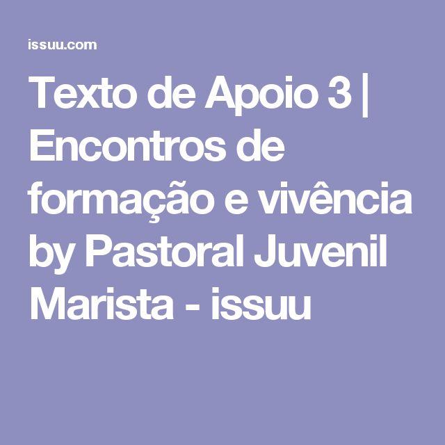 Texto de Apoio 3 | Encontros de formação e vivência by Pastoral Juvenil  Marista - issuu