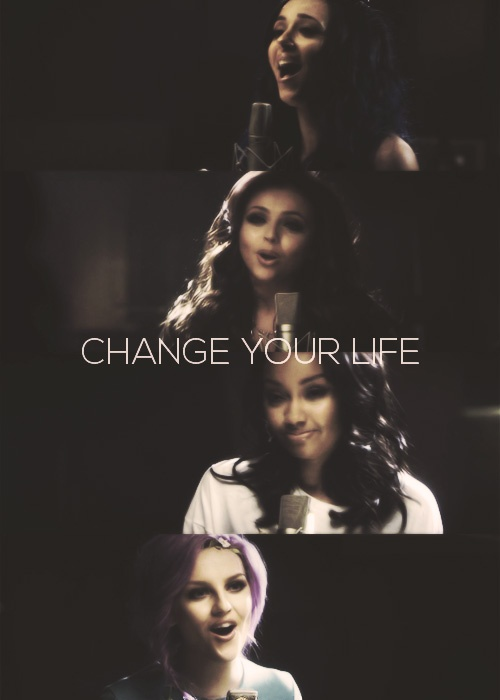 Change Your Life -Little Mix this song is so inspirational it tells you you are perfect the way you are and don't let haters get to you there should be more songs with messages like this