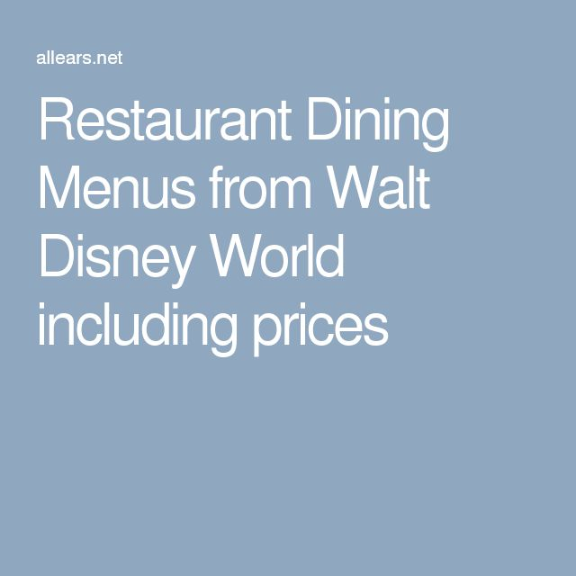 Restaurant Dining Menus from Walt Disney World including prices