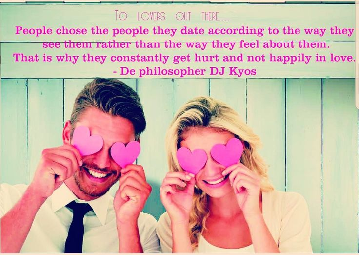 To lovers out there.... People chose the people they date according to the way they see them rather than the way they feel about them.That is why they constantly get hurt and not happily in love. - De philosopher DJ Kyos  #lovers #lovequotes #love #loveu #lover #luv❤️ #luv #TheTheoryof46Bes #datingmemes #datingadvice #ourperfectwedding #marriegequotes #marriege #dating #couple #couplegoals #quotes #quote #Quoteoftheday #relationshipquotes #relationshipgoals #relationship #relationships…