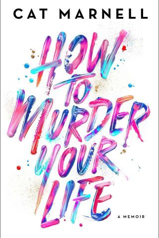 13 new books to read in January 2017: How To Murder Your Life by Cat Marnell