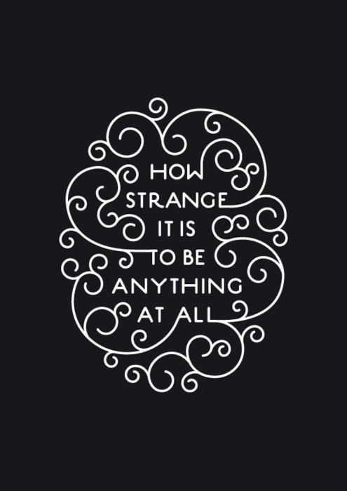 How strange it is...