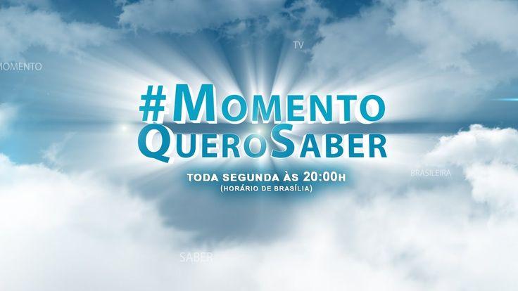 🔴#MomentoQueroSaber, hoje, AO VIVO 26-12-16 às 20hs horário de Brasília.