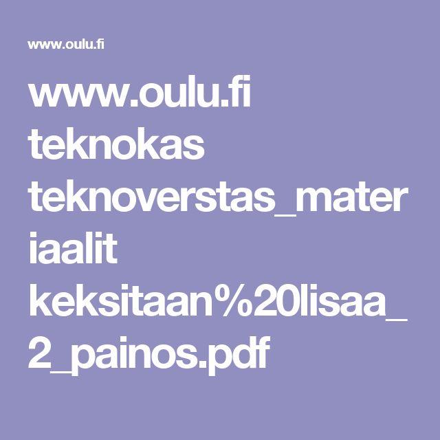 www.oulu.fi teknokas teknoverstas_materiaalit keksitaan%20lisaa_2_painos.pdf