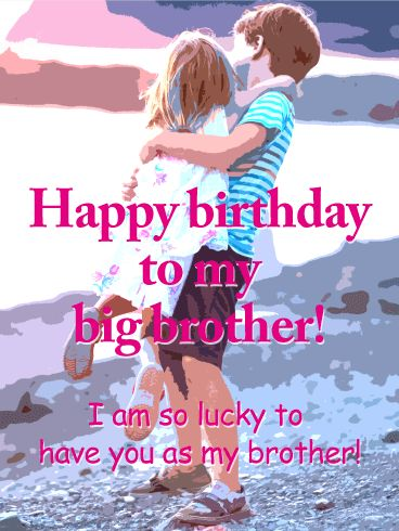 To my Big Brother - Happy Birthday Card: Finding the perfect birthday card for your older brother doesn't have to be a challenge anymore. Regardless of your (or your brother's) age, this card is the perfect combination of simplicity and sentiment. It's sweet without being overly mushy, perfect for an older brother. The sweet picture in the background is just an added bonus!